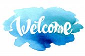 stock photo of ombres  - Welcome hand drawn lettering against watercolor background - JPG