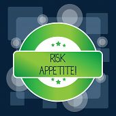 Handwriting Text Risk Appetite. Concept Meaning The Level Of Risk An Organization Is Prepared To Acc poster