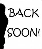 Back Soon Humoristic Sign
