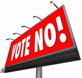 Vote No on a red outdoor billboard sign to tell you to reject or deny a proposal or candidate in an