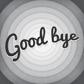 stock photo of bye  - Good bye typography BW old movie screen vector - JPG