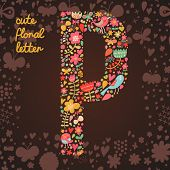 The letter P. Bright floral element of colorful alphabet made from birds, flowers, petals, hearts an