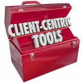 Client-Centric Tools words in 3d letters in a red metal toolbox as resources to help you serve your