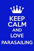 picture of parasailing  - Keep Calm And Love Parasailing Poster Art - JPG