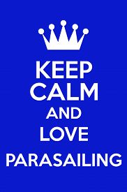 image of parasailing  - Keep Calm And Love Parasailing Poster Art - JPG