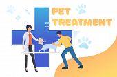 Dog Pet Owner Visiting Vet Doctor. Pet Treatment, Consultation, Animal Care Concept. Poster Or Landi poster