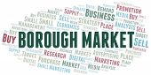 Borough Market Word Cloud. Vector Made With Text Only poster