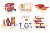 Magic Of Books Set Of Icons Or Design Elements Showing Stacked Books, Open Book For Reading, Row On  poster