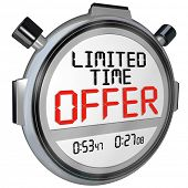 stock photo of time-saving  - The words Limited Time Offer on a stopwatch or timer to illustrate the need to hurry to take advantage of big savings in a clearance event or special sale - JPG