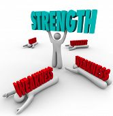 Strength word lifted by a strong or skilled person while the competition is crushed by weakness or l