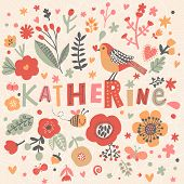 Bright card with beautiful name Katherine in poppy flowers, bees and butterflies. Awesome female name design in bright colors. Tremendous vector background for fabulous designs