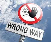 stock photo of directional  - wrong way stop and turn back now bad direction making mistakes - JPG