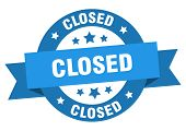 Closed Ribbon. Closed Round Blue Sign. Closed poster