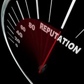 A speedometer with needle racing to the word Reputation symbolizing an improving credibility level a