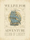 Vector Banner With The Vintage Sailing Yacht And The Words We Live For Adventure. Illustration On Th poster
