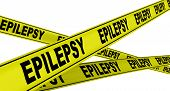 Epilepsy. Yellow Warning Tapes With Black Words Epilepsy (is A Group Of Neurological Disorders). Iso poster