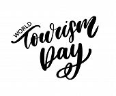 Beautiful Lettering For Tourism Day. World Tourism Day. poster