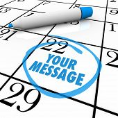 The words Your Message circled on a calendar or event planner to remind you of an important occasion