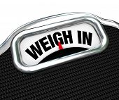 stock photo of starving  - The words Weigh In on a scale representing the need to check your weight while dieting and watching your calories - JPG