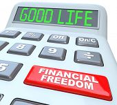 The words Good Life on a calculator digital display, symbolizing being the luxurious lifestyle one c