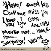 Set Of Hand Written Short Phrases Hello, Kiss Me, I Love You, Surprise, Etc. In Grunge Style.
