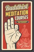 Buddhist Meditation Courses Vector Design Of Buddhism Religion. Om Mudra Hand, Yogi Man Or Tibethan  poster