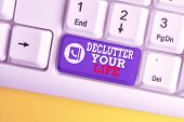 Writing Note Showing Declutter Your Life. Business Photo Showcasing To Eliminate Extraneous Things O poster