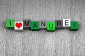 I Love Manure - Fun Sign Series for Gardening And Gardeners!