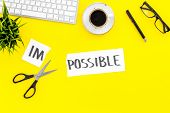 From Impossible To Possible. Do Difficult Task At Work Concept. Cutting The Part Im Of Written Word  poster