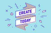 Create Today. Vintage Ribbon Banner And Drawing In Line Style With Text Create Today. Hand Drawn Des poster