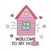 Cartoon Style Design Element Welcome To My Home. Vector Illustration. Can Be Used Print For T-shirts poster