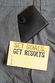 Writing Note Showing Set Goals, Get Results. Business Photo Showcasing Establish Objectives Work For poster