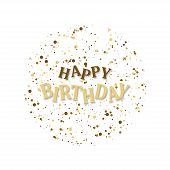 Happy Birthday Illustration. Lettering Happy Birthday With Confetti In Circle, Isolated On White Bac poster
