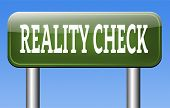 reality check up for real life events and realistic goals down to earth