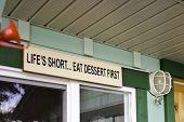 Life Is Short...Eat Dessert First