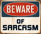 stock photo of sarcasm  - Vintage Metal Sign  - JPG