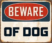 Vintage Metal Sign - Beware of Dog - Vector EPS10. Grunge effects can be easily removed for a brand new, clean design.