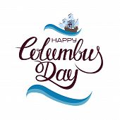 Happy Columbus Day. The Trend Calligraphy. Vector Illustration On White Background. Great Holiday Gi poster