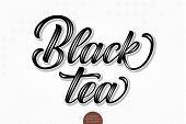 Vector Volumetric Lettering - Black Tea. Hand Drawn Thankful Card With Modern Brush Calligraphy. Iso poster