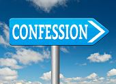 image of repentance  - confession road sign plea guilty as charged and confess crime testimony or proof truth  - JPG