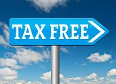 tax free zone or not paying taxes low price shop having good credit financial success paying debts for financial freedom taxfree
