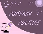 Handwriting Text Company Culture. Concept Meaning The Environment And Elements In Which Employees Wo poster