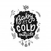 Baby Its Cold Outside Hand Lettering Quote poster