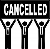 Business Men Holding Sign Saying Cancelled.
