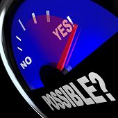 The word Possible on a speedometer with needle racing past No word to point to Yes, a successful out