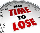No Time to Lose Saying Quote Clock Hurry Rush