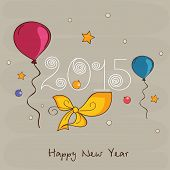 Happy New Year 2015 poster, banner or flyer decorated with ribbon, stars and balloons.