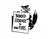 Bonded Storage For Your Furs - Ad Signage