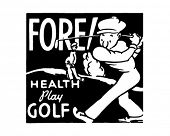 Fore - Health Play Golf - Retro Ad Art Banner