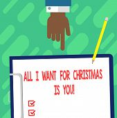 Handwriting Text Writing All I Want For Christmas Is You. Concept Meaning Holiday Celebrate In Coupl poster
